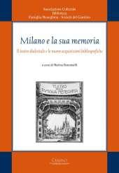 Milano e la sua memoria_Il teatro dialettale e le nuove acquisizioni bibliografiche_Bonomelli