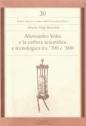 Alessandro Volta e la cultura scientifica e tecnologica tra '700 e '800_Gigli Berzolari_copertina