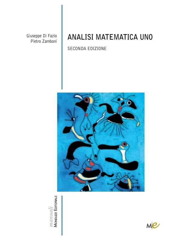 Analisi Matematica Uno - 2 Edizione. Di Giuseppe Di Fazio, Piero Zamboni