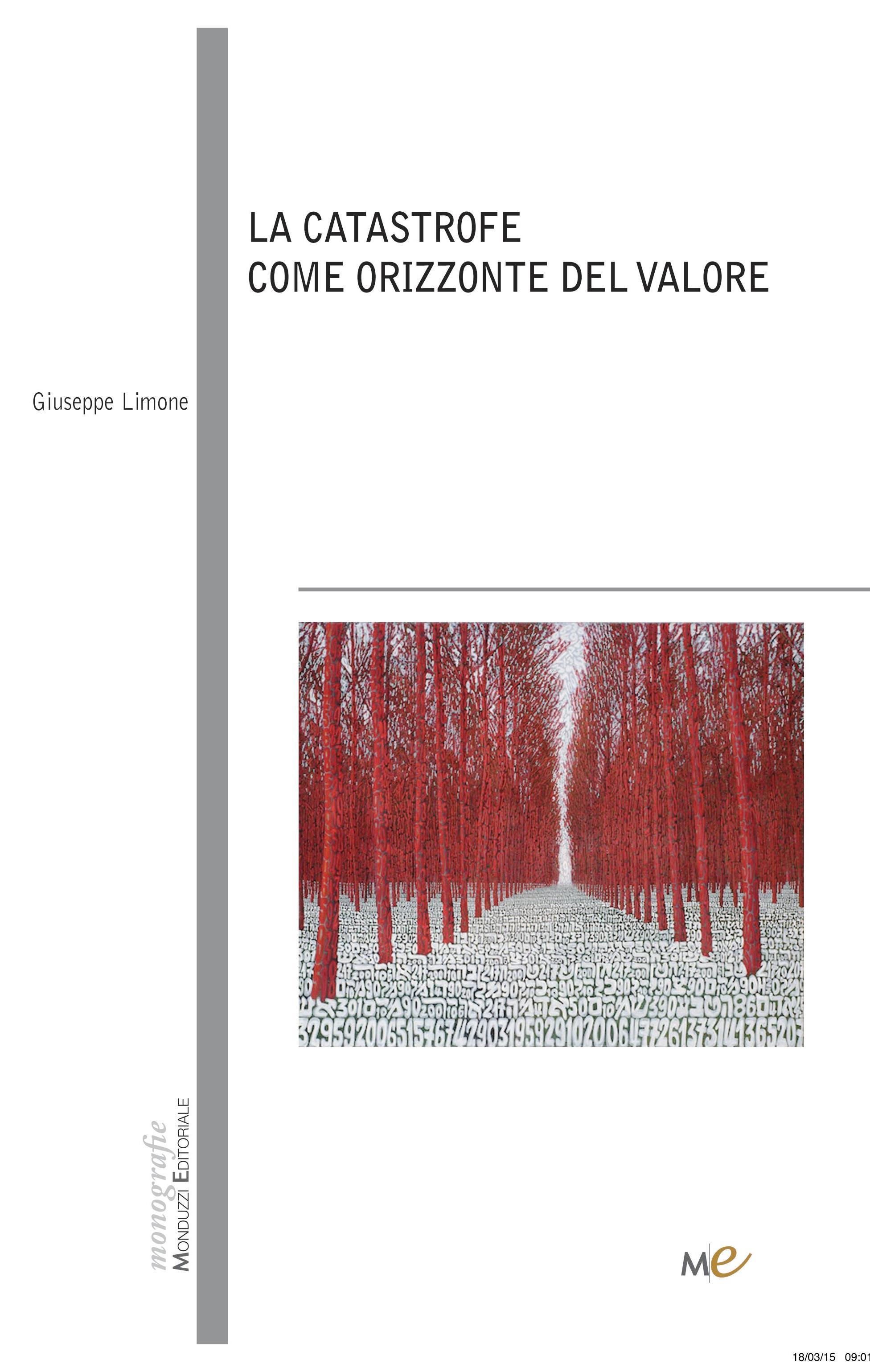 La catastrofe come orizzonte di valore - di Giuseppe Limone