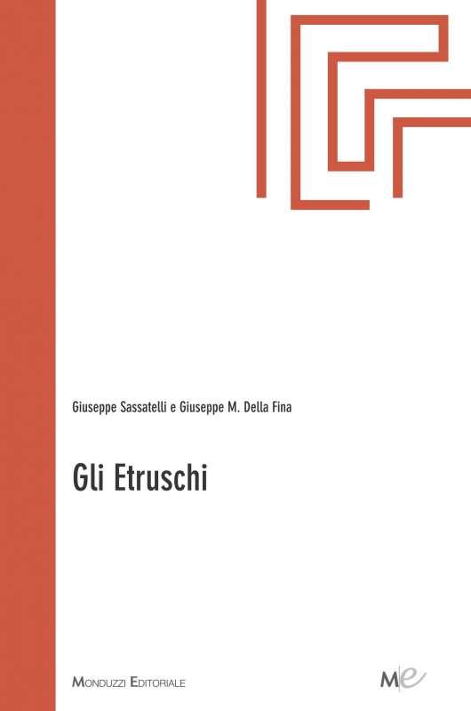 Gli Etruschi - di Giuseppe Sassatelli, Giuseppe della Fina