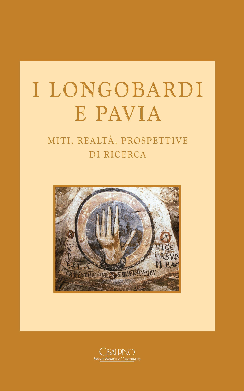 I Longobardi e Pavia. Miti, realtà, prospettive di ricerca. di Miceli