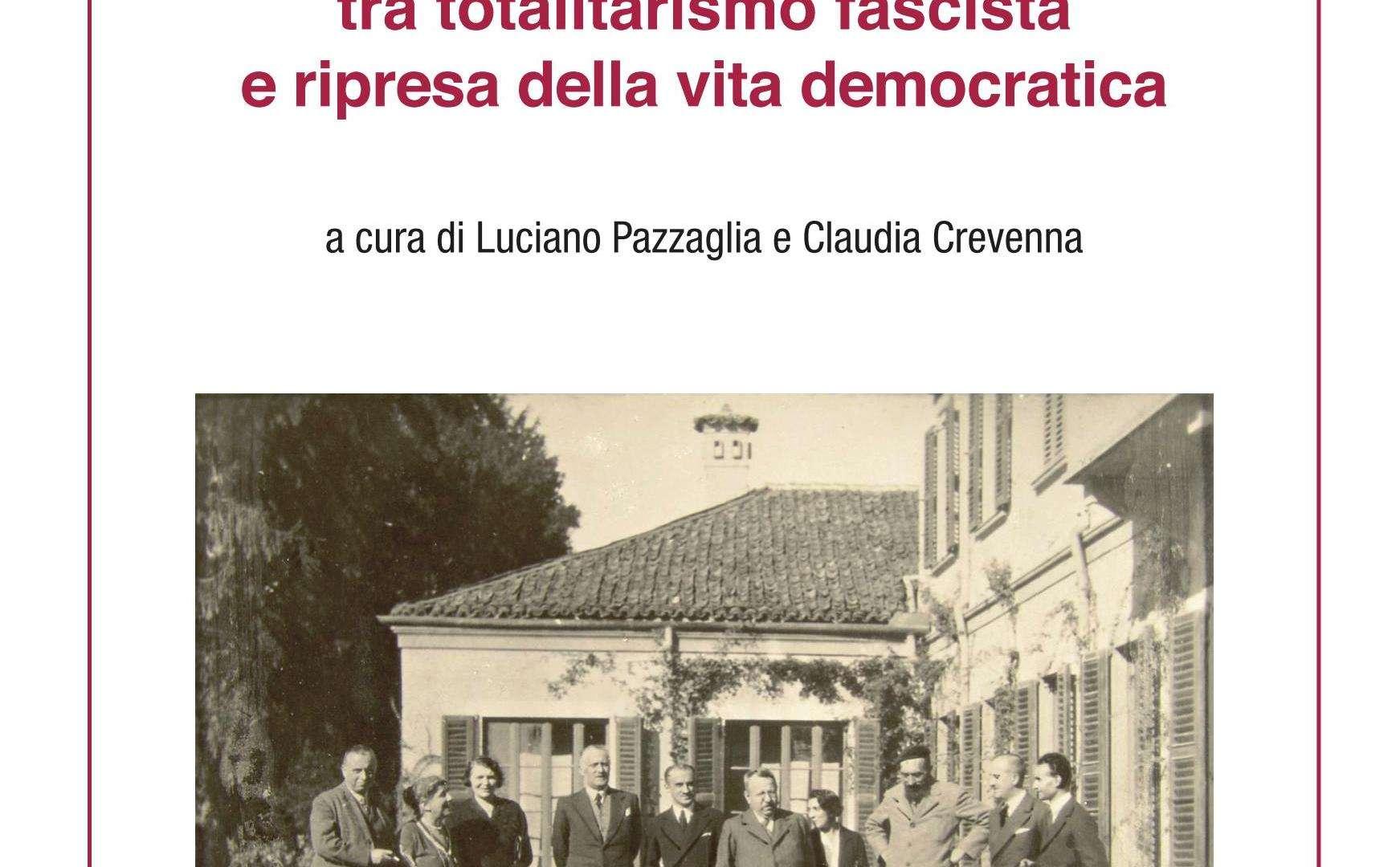 Tommaso Gallari Scotti tra totalitarismo fascista e ripresa della vita democratica - Pazzaglia