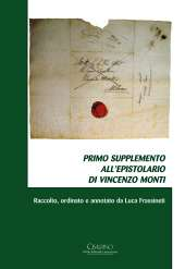 Supplemento all'Epistolario di Vincenzo Monti - di Luca Frassineti.