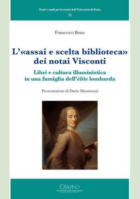 L'«assai e scelta biblioteca» dei notai Visconti