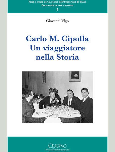 """Recensioni a """"Carlo M. Cipolla. Un viaggiatore nella Storia"""" di Giovanni Vigo"""